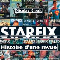 [Livre] STARFIX - HISTOIRE D'UNE REVUE de Nicolas Rioult
